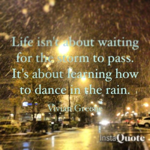 Vivan Greene quote dance in the rain
